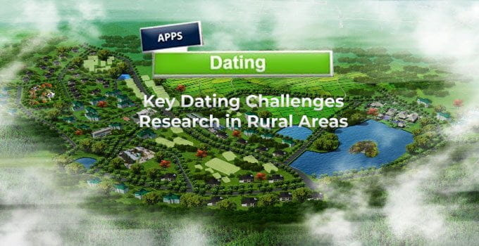 Key Dating Challenges Research in Rural Areas